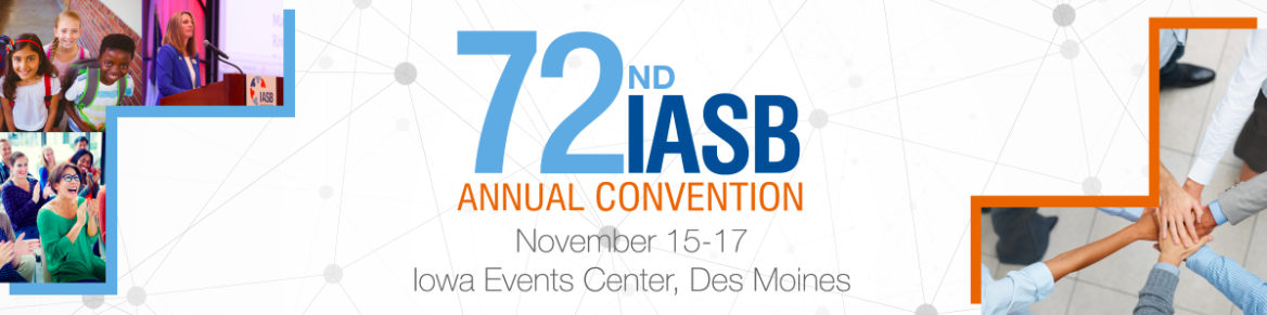 72nd annual Iowa Association of School Boards Convention